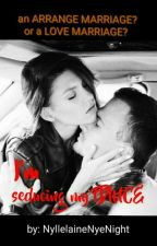 Book1: Seducing My Fiancé (Completed!) by NyllelaineNyeNight