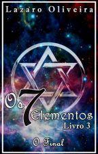 Os Sete Elementos O final. by LzaroOliveira
