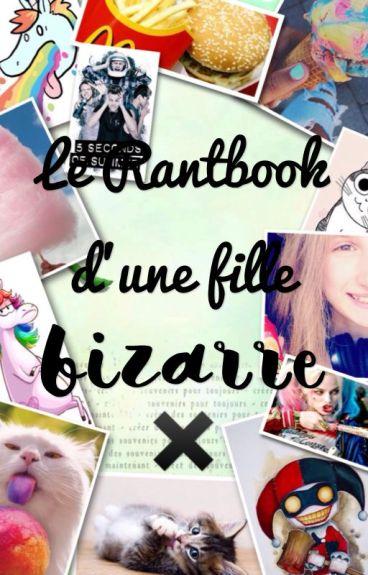 Le Rantbook d'une fille bizarre✖️