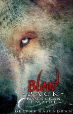 BLOOD PACK(DAWN OF AN EMPIRE)on hold by Deepakrajendran