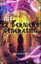 Rp- La Dernière Génération by BDaniela95