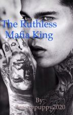 Ruthless Italian Mafia King #Wattys2016 by Beautypuppy2020