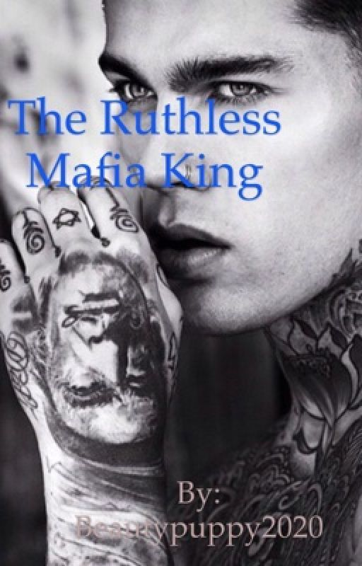 Ruthless Italian Mafia King #Wattys2016 by Beautypuppy2020