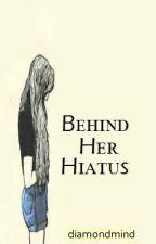 behind her hiatus by diamondmind