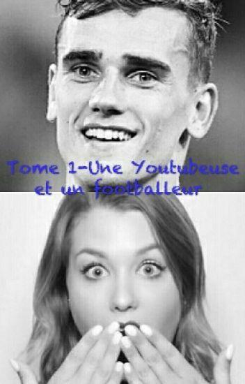 Tome 1- Une Youtubeuse Et Un Footballeur