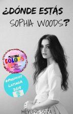 ¿Donde estas Sophia Woods? by MRSoza