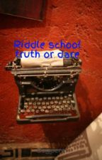 Riddle school truth or dare by doggiere