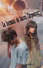La hermana de Aaron Carpenter (Cameron Dallas y Tú) by JavieraVega_