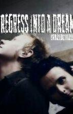 Regress Into A Dream (Belldom AU) by ErazedCitizen