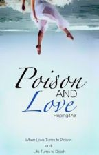 Poison And Love by Hoping4Air