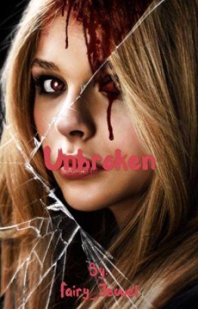 Unbroken (Werewolf Story) ON HOLD by Kayla_Serieux