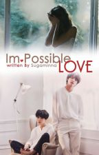 (Im)Possible Love - FF Min Yoongi by SugaMinNa