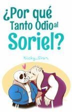 ¿Por Qué Tanto Odio Al Soriel? by Straw_Sugar