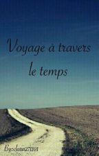 Voyage à travers le temps. by clara271101