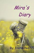 Mira's Diary by Enchanted777