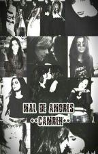 MAL DE AMORES ||CAMREN|| by KP-Cmrn-5H-Bl