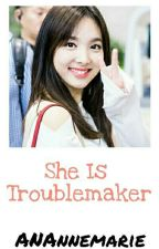 She is Troublemaker [ TWICE x BTS] by ANAnnemarie