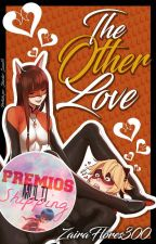 The Other Love (Hiatus temporal) by ZairaFlores300