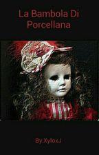 La Bambola Di Porcellana by Xyloo__