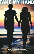 Take My Hand || Blake Gray by alicexxstories