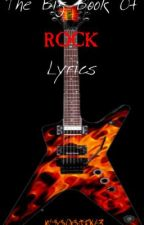 The Big Book of ROCK Lyrics by BornVillain13