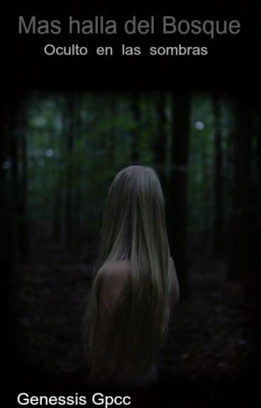 Mas halla del Bosque: oculto en las sombras