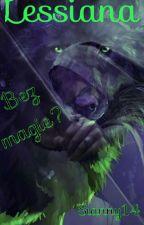 #1 Lessiana: Bez magie? *DOKONČENO - OPRAVA* by Sianny14