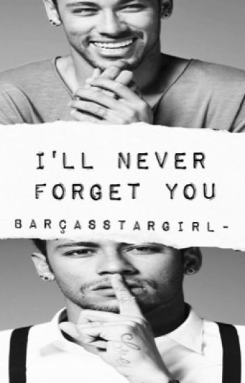 I'll Never Forget You // Neymar Jr.