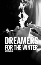 Dreamers For The Winter  by nostahlge