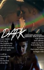 Dark. [Jason Mccann] *ON HOLD * by ItsKrissy
