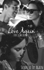 Love Again. by JoeJemiDemi