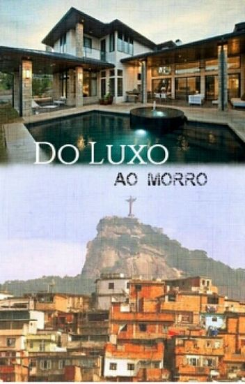 Do Luxo ao Morro