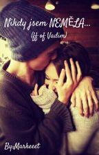 Nikdy jsem NEMĚLA...  (ff of Vadim) by Ellie4202