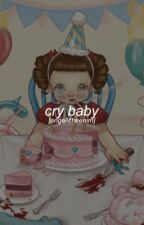 +CRYBABY+ by carpenterkage