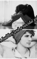 A bad boy and a suicidal girl by LexiLouLoveyou