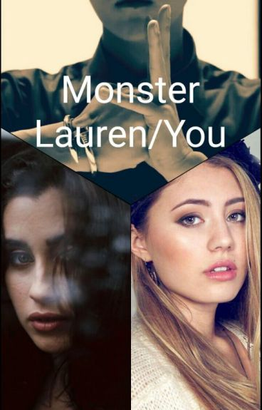 Monster (Lauren/You) [Half-Completed]