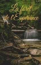La forêt de l'espérance by Cerifel