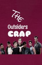 The Outsiders Crap by staygold177