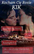 Kocham Cię Rosie | KIK by Directionerkax3