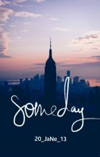 Someday by 20_JaNe_13