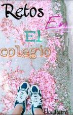 Retos En El Colegio by Elculitozerzi