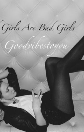 Good Girls are Bad Girls (Discontinued) by -fxcks