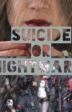 Suicide or Nightmare? (escuadrón Suicida/ Suicide Squad by puffylady