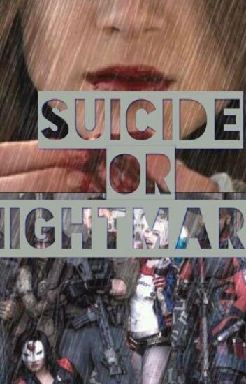 Suicide or Nightmare? (escuadrón Suicida/ Suicide Squad