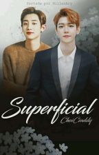 Superficial || ChanBaek by ChoiCinddy