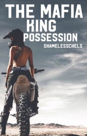 The Mafia King Possession by Shamelesschels