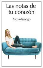 Las Notas De Tu Corazón  TERMINADA  by NicoleTarango