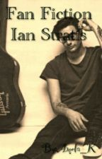 Fan Fiction Ian Stratis by Amela_K
