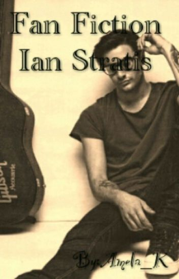 Fan Fiction Ian Stratis