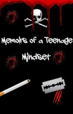 Memoirs of a Teenage Mindset by IrrationalTide